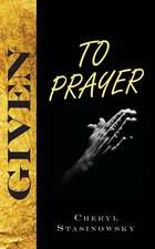 Given to Prayer