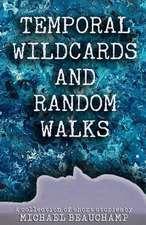 Temporal Wildcards and Random Walks