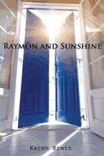 Raymon and Sunshine