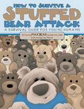 How to Survive a Stuffed Bear Attack