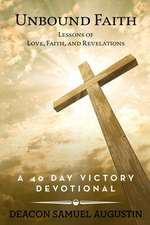 Unbound Faith Lessons of Love, Faith, and Revelations