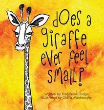 Does A Giraffe Ever Feel Small?