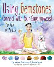 Using Gemstones to Connect with Your Superpowers