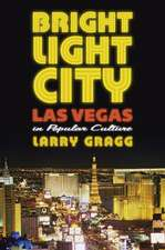 Bright Light City:  Las Vegas in Popular Culture