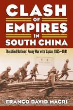 Clash of Empires in South China:  The Allied Nations' Proxy War with Japan, 1935-1941