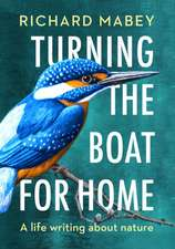 Mabey, R: Turning the Boat for Home