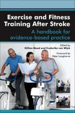 Exercise and Fitness Training After Stroke: a handbook for evidence-based practice