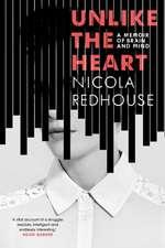Unlike the Heart: A Memoir of Brain and Mind