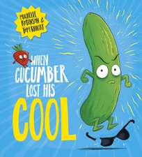 When Cucumber Lost His Cool (PB)