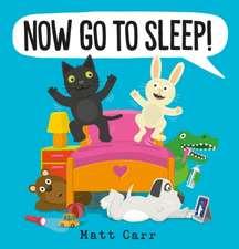 Now Go to Sleep!