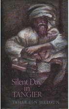 Ben Jelloun, T: Silent Day in Tangier