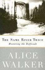 Walker, A: The Same River Twice