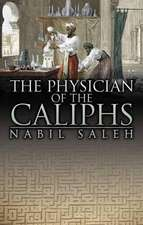 The Physician Of The Caliphs