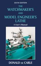 The Watchmaker's and Model Engineer's Lathe