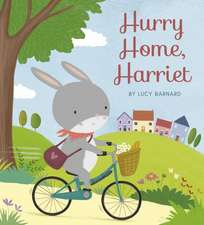Hurry Home, Harriet