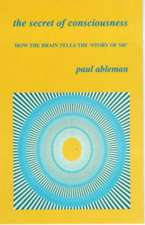 The Secret of Consciousness:  Selected Plays and Short Pieces