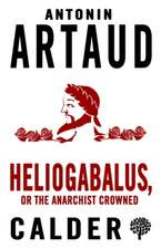 Heliogabalus, or The Anarchist Crowned