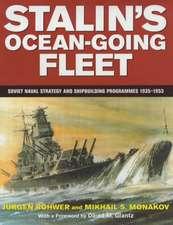 Stalin's Ocean-Going Fleet:  Soviet Naval Strategy and Shipbuilding Programs, 1935-53
