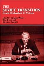 The Soviet Transition:  From Gorbachev to Yeltsin