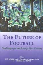 The Future of Football:  Challenges for the Twenty-First Century