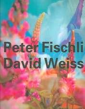 Peter Fischli & David Weiss:  Complete Works