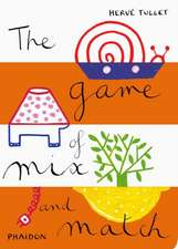 The Game of Mix and Match:  Paintings, Writings, Remembrances by Arne Glimcher