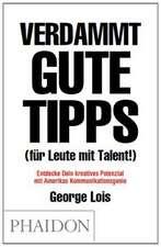 Verdammt gute Tipps (für Leute mit Talent)