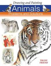 Drawing and Painting Animals:  Problems & Solutions