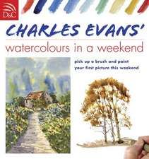 Watercolors in a Weekend:  Learn to Paint Animals in Watercolour with Complete Confidence and Ease