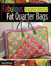 Fabulous Fat Quarter Bags