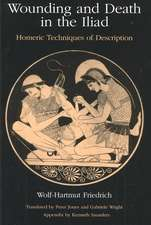 Wounding and Death in the 'Iliad': Homeric Techniques of Description