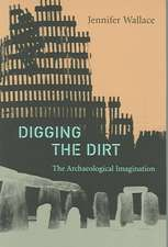 Digging the Dirt: The Archaeological Imagination