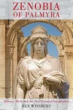 Zenobia of Palmyra: History, Myth and the Neo-Classical Imagination