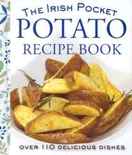 The Pocket Irish Potato Cookbook:  Hello Weight Loss, Great Skin, More Energy and Improved Mood