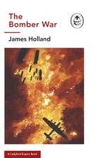 The Bomber War: A Ladybird Expert Book: Book 7 of the Ladybird Expert History of the Second World War
