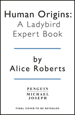 Human Origins: A Ladybird Expert Book