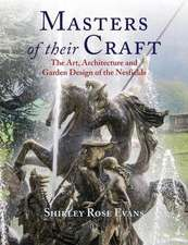 Masters of Their Craft: The Art, Architecture and Garden Design of the Nesfields