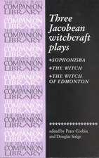 Three Jacobean Witchcraft Plays