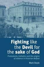 Fighting Like the Devil for the Sake of God