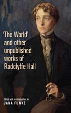 The World' and Other Unpublished Works by Radclyffe Hall