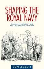 Shaping the Royal Navy