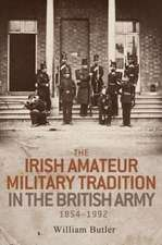 Irish Amateur Military Tradition in the British Army, 1854-1992
