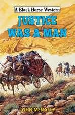 Justice Was A Man