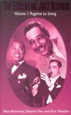 Essential Jazz Records:  Ragtime to Swing