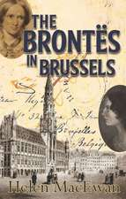 The Brontes in Brussels:  An Autobiography