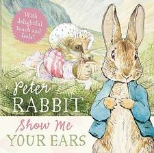 Peter Rabbit Show Me Your Ears