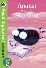 Anansi and the Sky God: Read it yourself with Ladybird: Level 2
