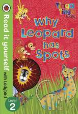 Tinga Tinga Tales: Why Leopard Has Spots - Read it yourself with Ladybird: Level 2