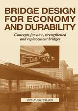 Bridge Design for Economy and Durability:  Concepts for New, Strengthened and Replacement Bridges