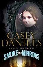 Daniels, C: Smoke and Mirrors